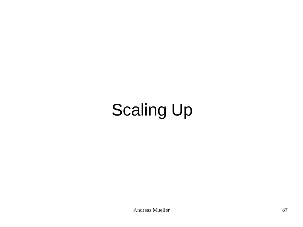 Andreas Mueller 87 Scaling Up
