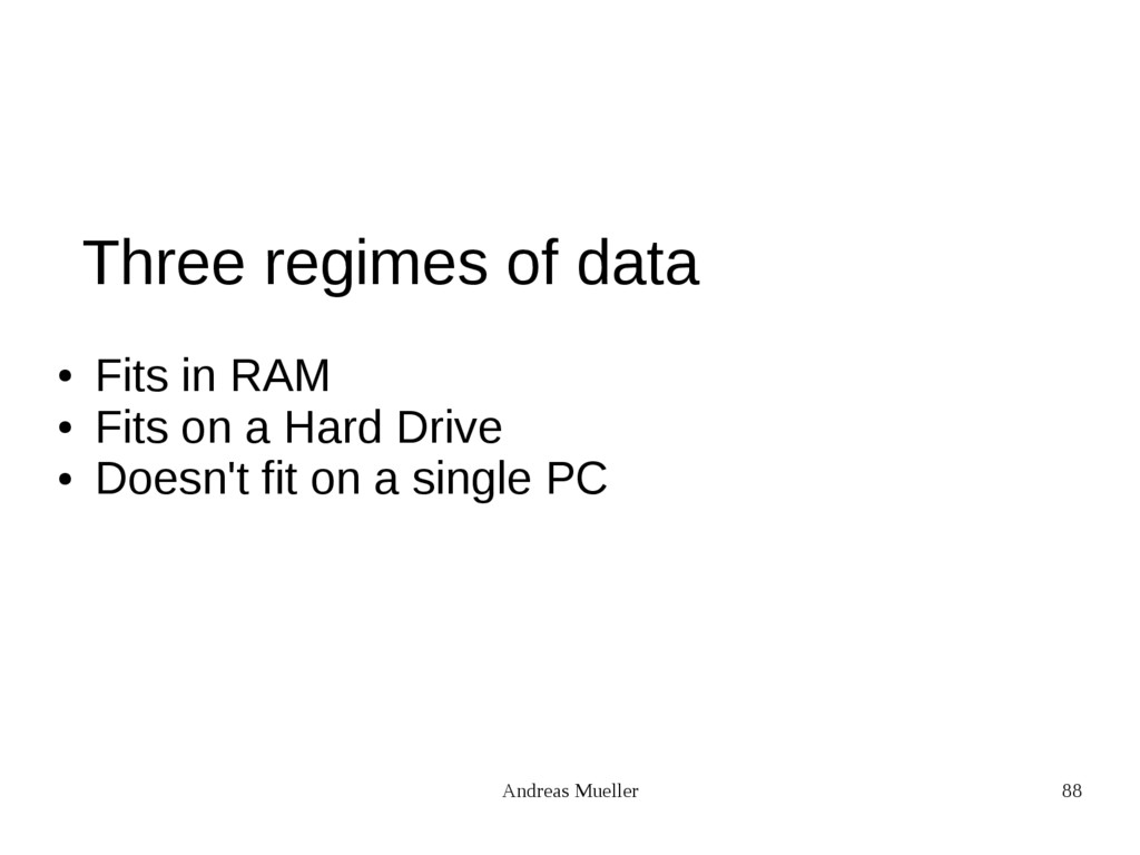 Andreas Mueller 88 Three regimes of data ● Fits...