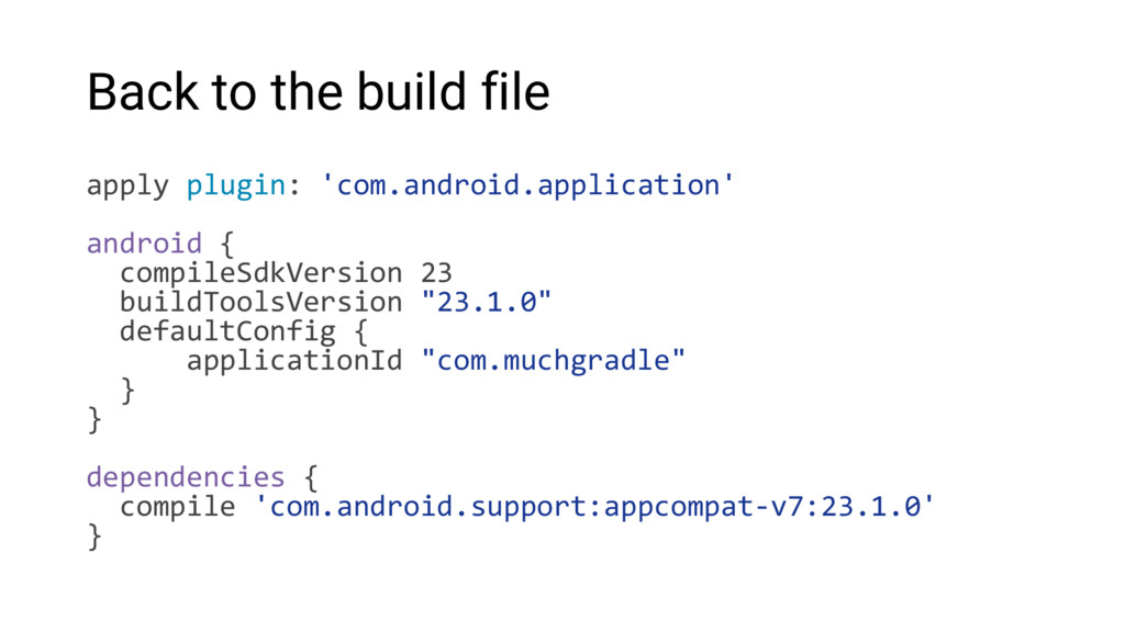 Back to the build file apply plugin: 'com.andro...