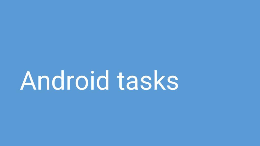 Android tasks