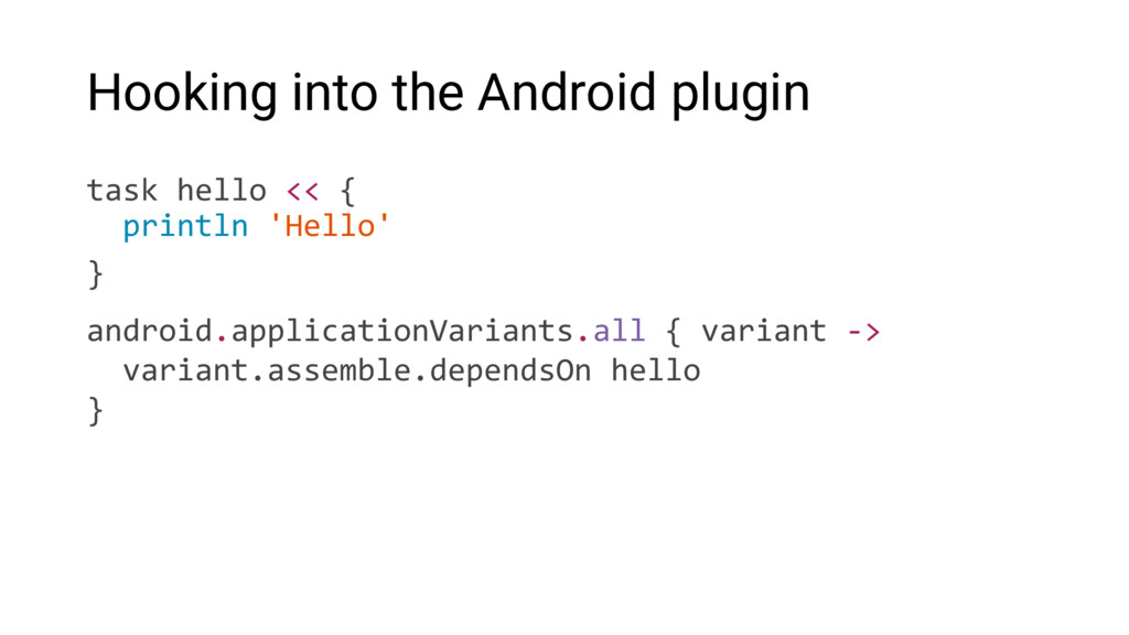 Hooking into the Android plugin task hello << {...