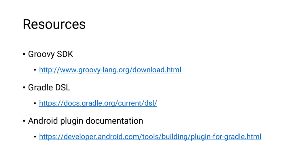 Resources • Groovy SDK • http://www.groovy-lang...
