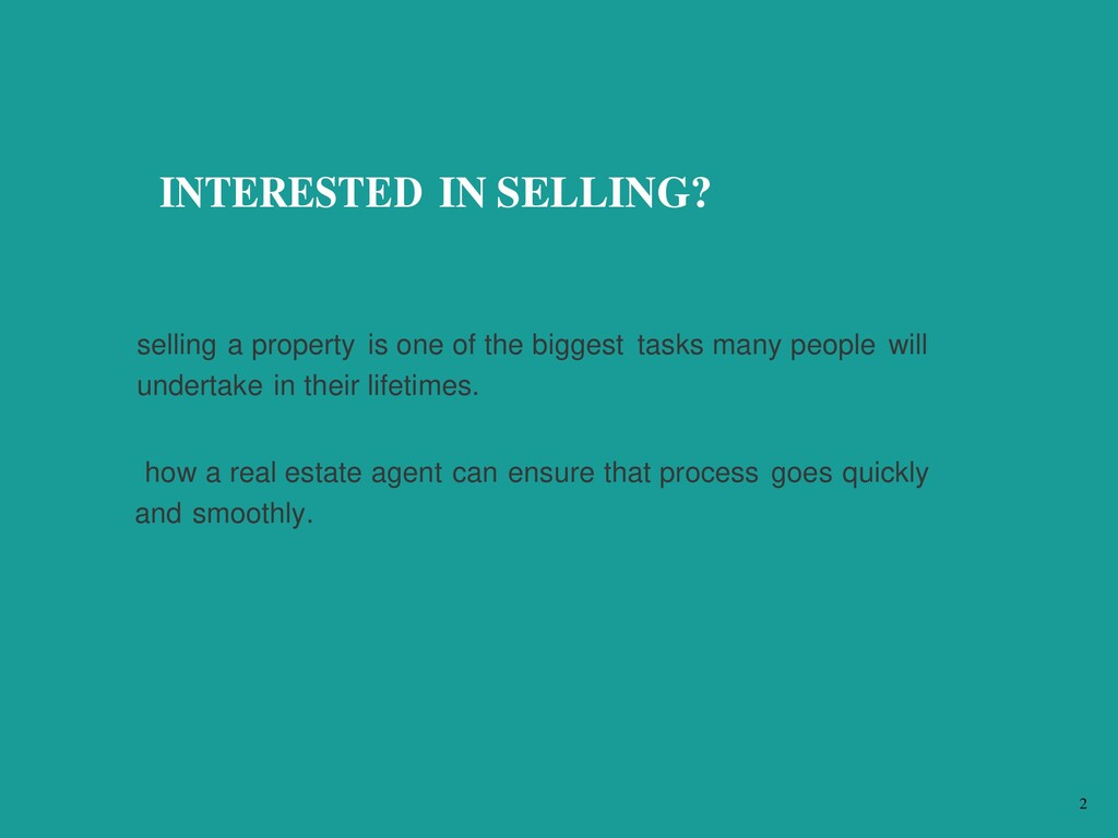 INTERESTED IN SELLING? selling a property is on...