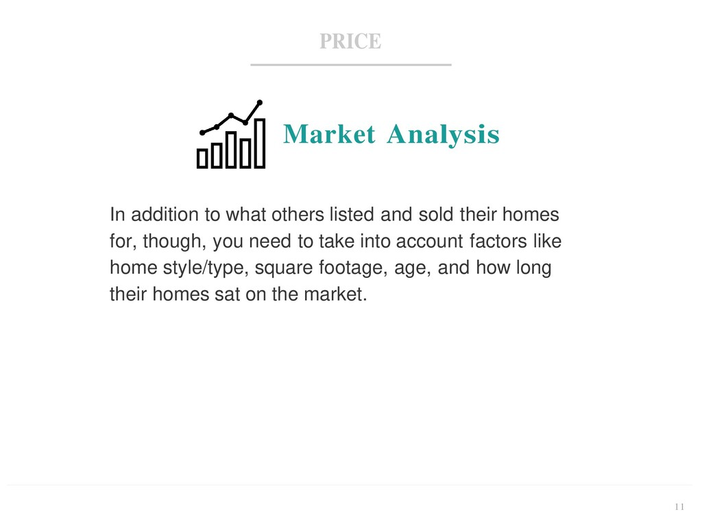 11 PRICE Market Analysis In addition to what ot...