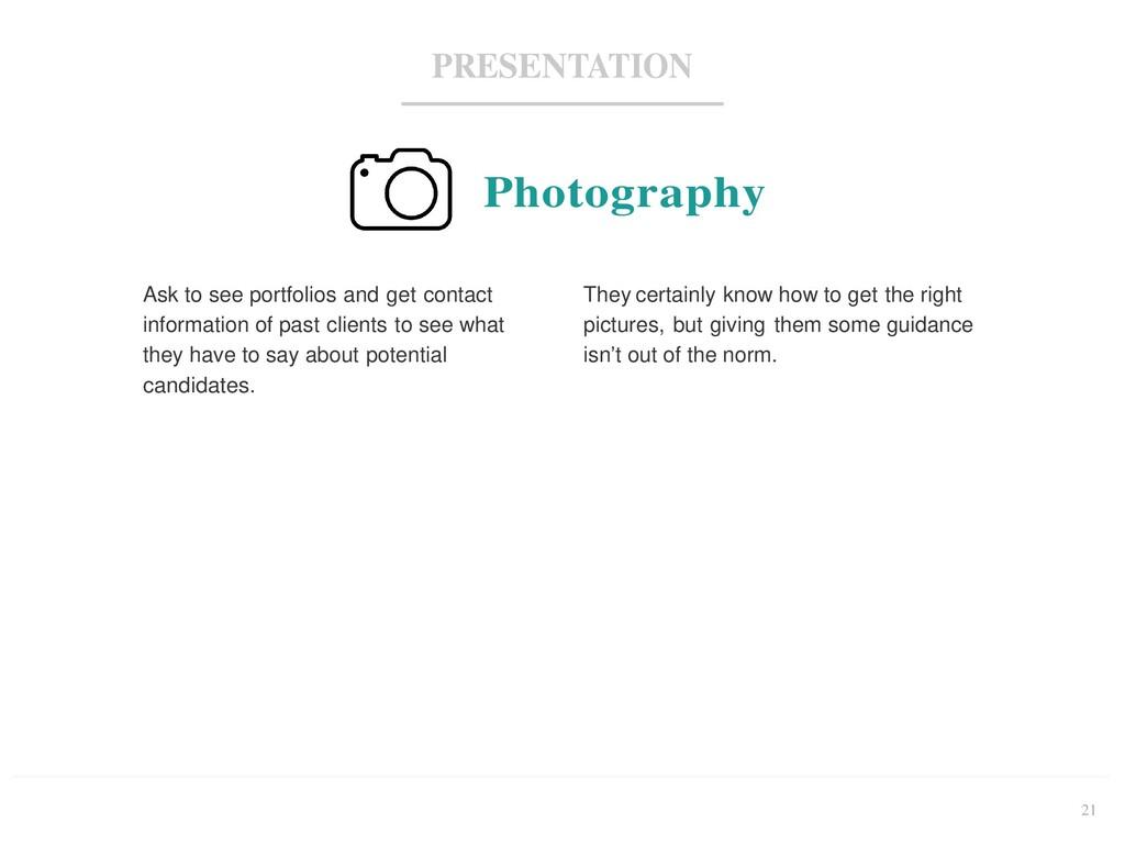 21 PRESENTATION Photography Ask to see portfoli...
