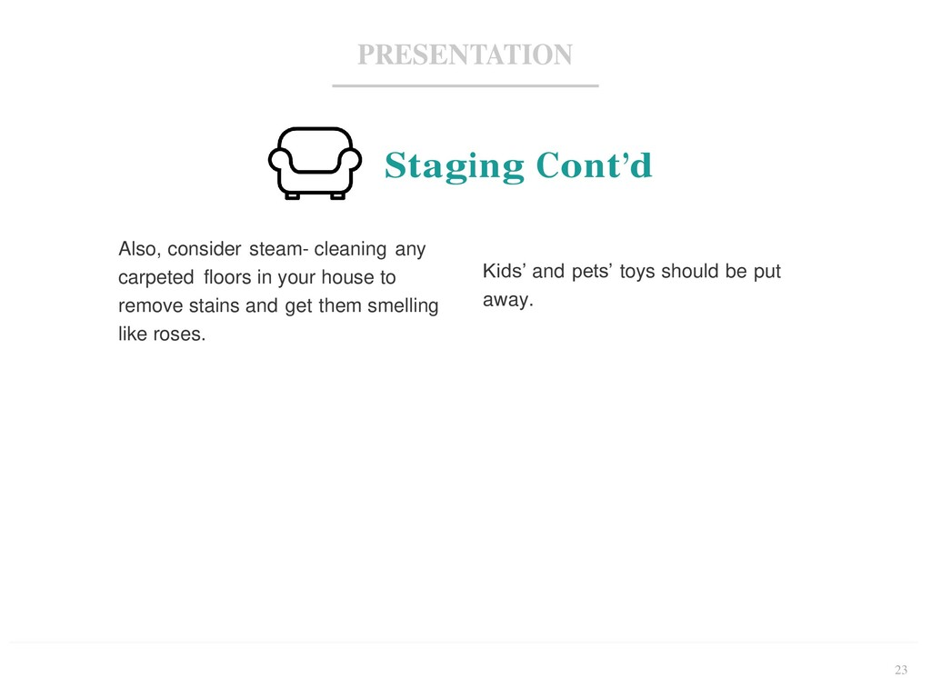 23 PRESENTATION Staging Cont'd Also, consider s...
