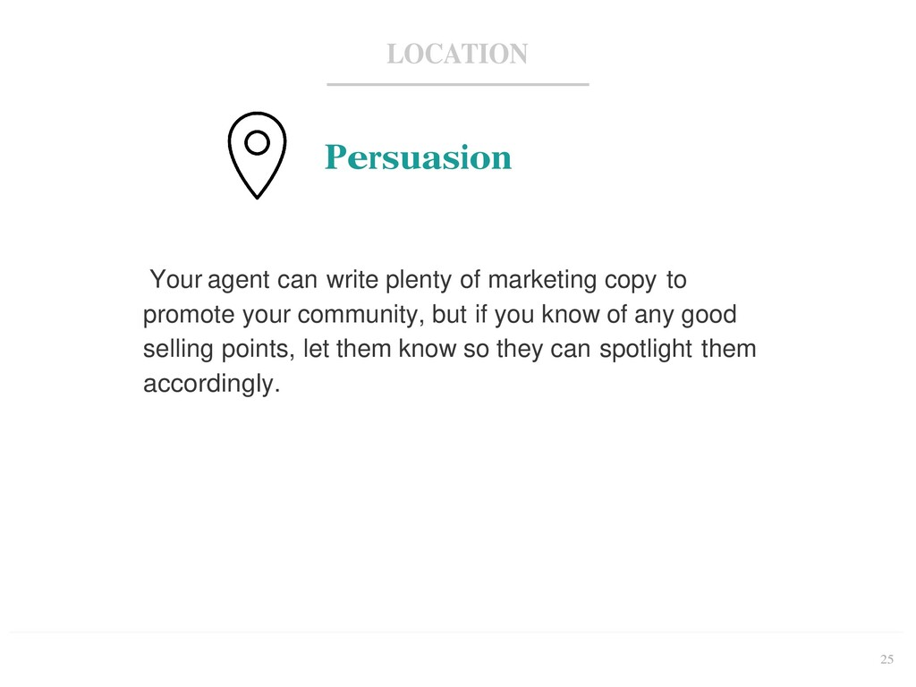 25 LOCATION Persuasion Your agent can write ple...