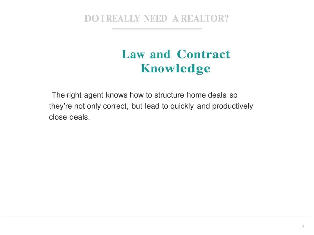 DO I REALLY NEED A REALTOR? 6 Law and Contract ...
