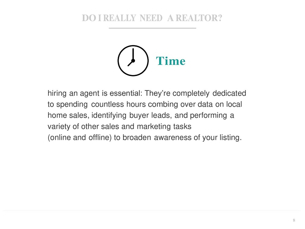 DO I REALLY NEED A REALTOR? 8 Time hiring an ag...
