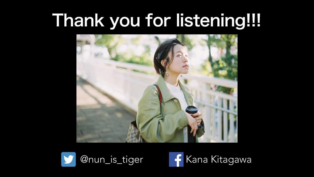 5IBOLZPVGPSMJTUFOJOH @nun_is_tiger Kana K...