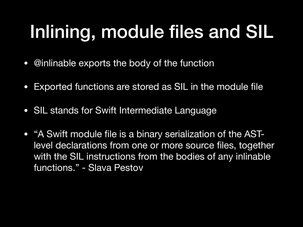 Inlining, module files and SIL • @inlinable expo...