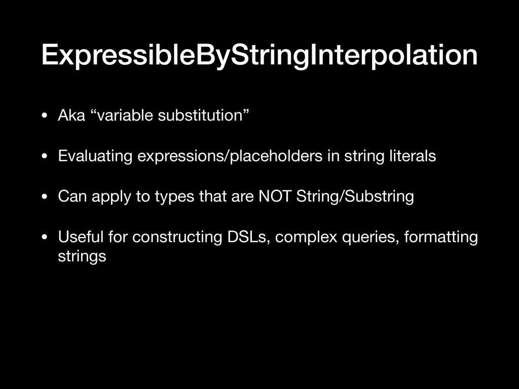 "ExpressibleByStringInterpolation • Aka ""variabl..."