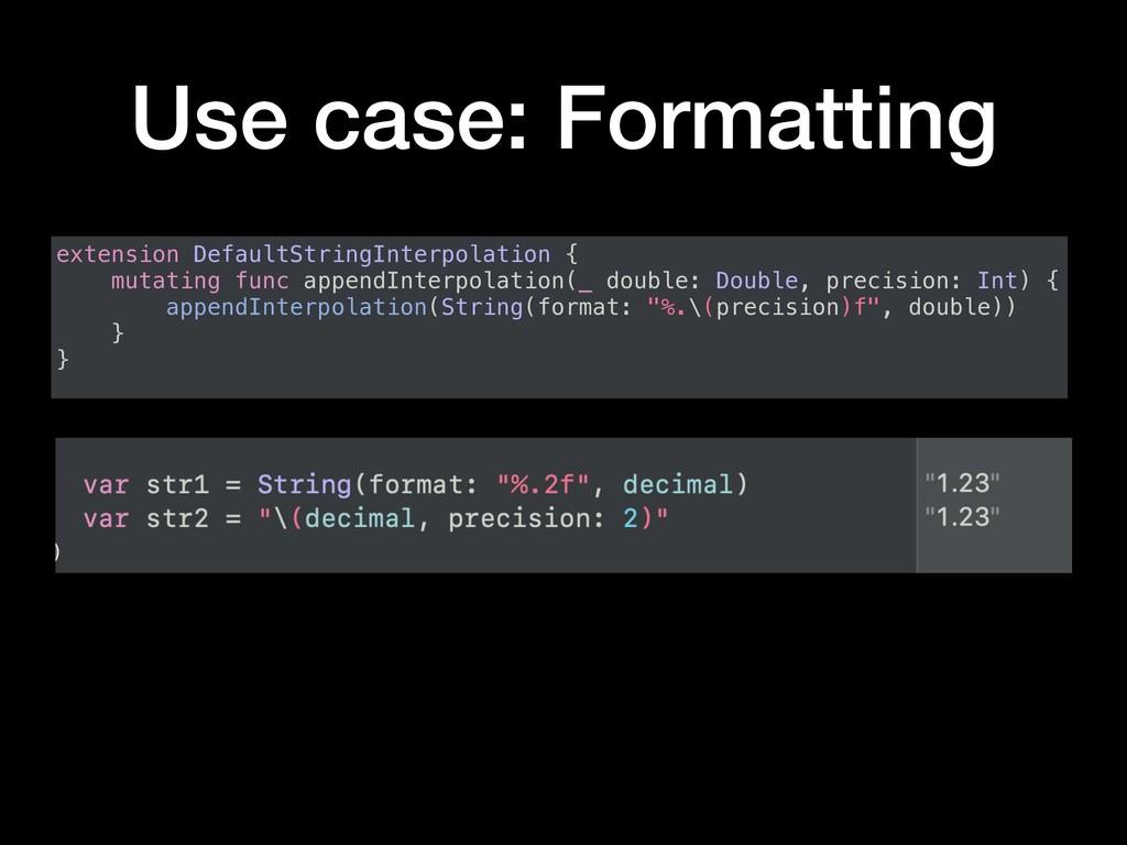 Use case: Formatting extension DefaultStringInt...