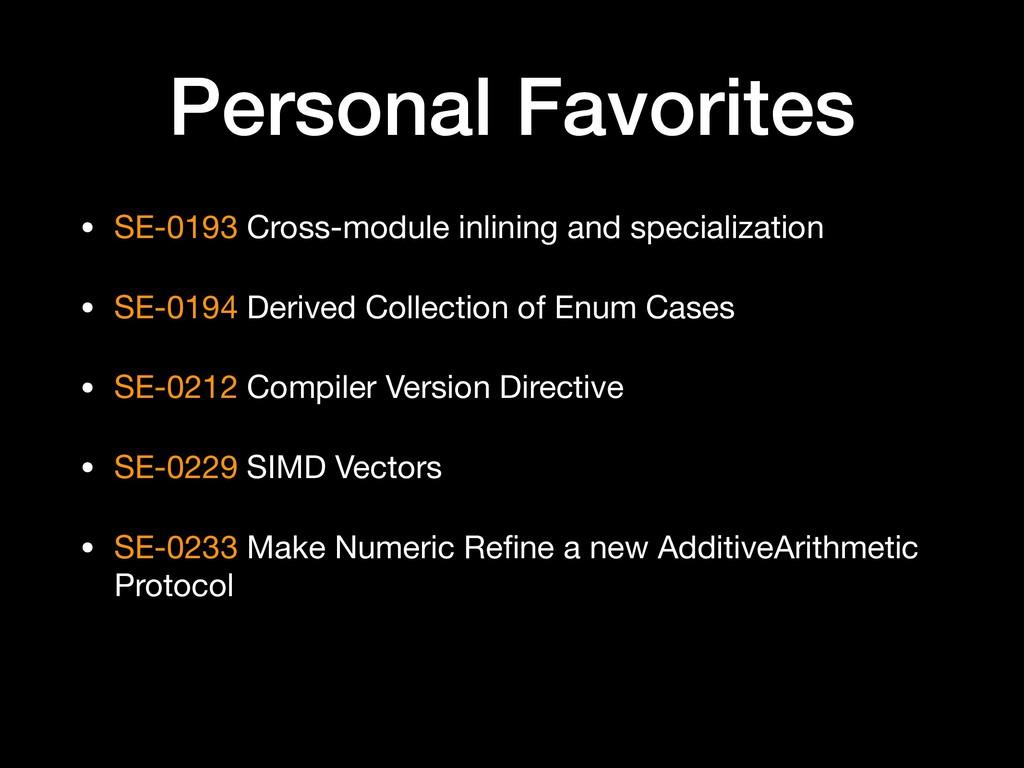 Personal Favorites • SE-0193 Cross-module inlin...