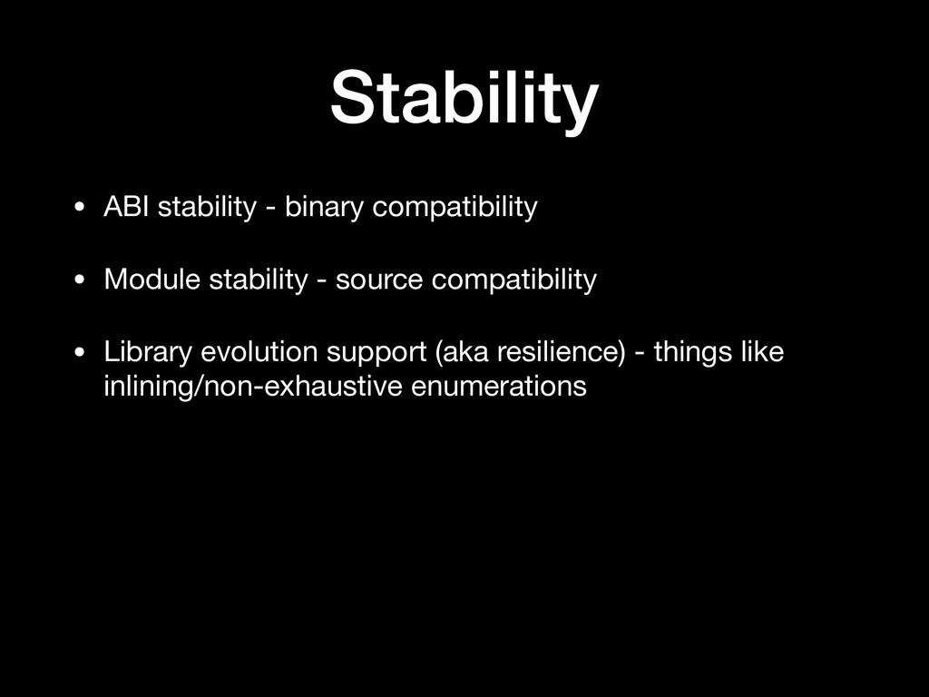 Stability • ABI stability - binary compatibilit...
