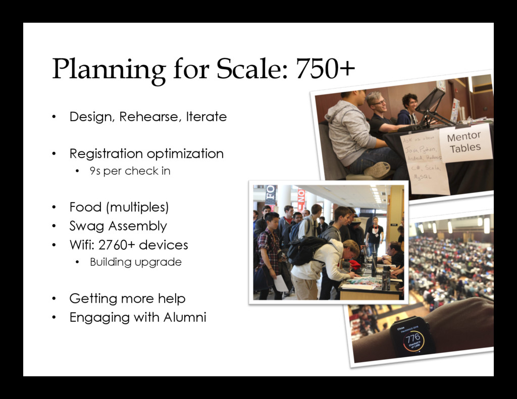 Planning for Scale: 750+ •  Design, Rehearse, I...
