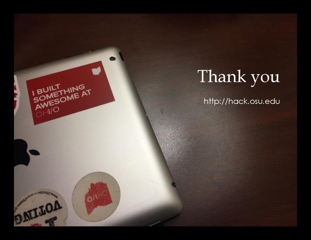 Thank you http://hack.osu.edu