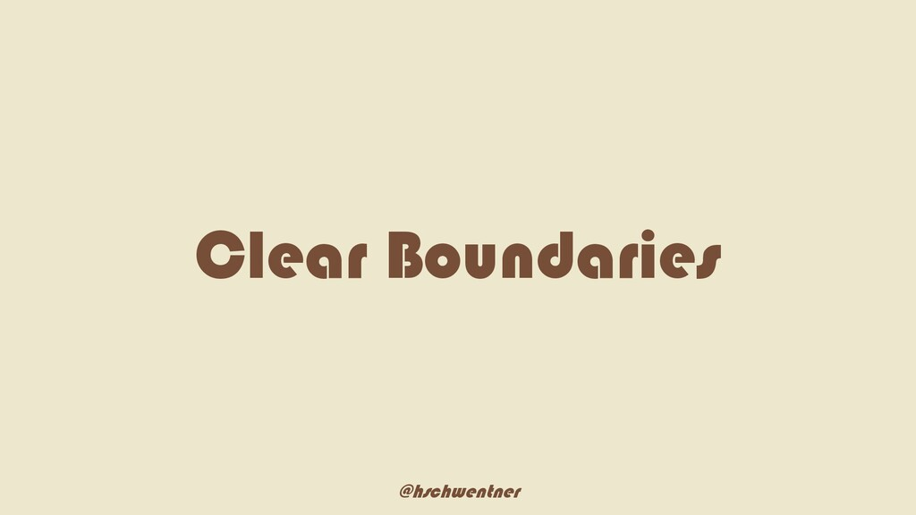 @hschwentner Clear Boundaries