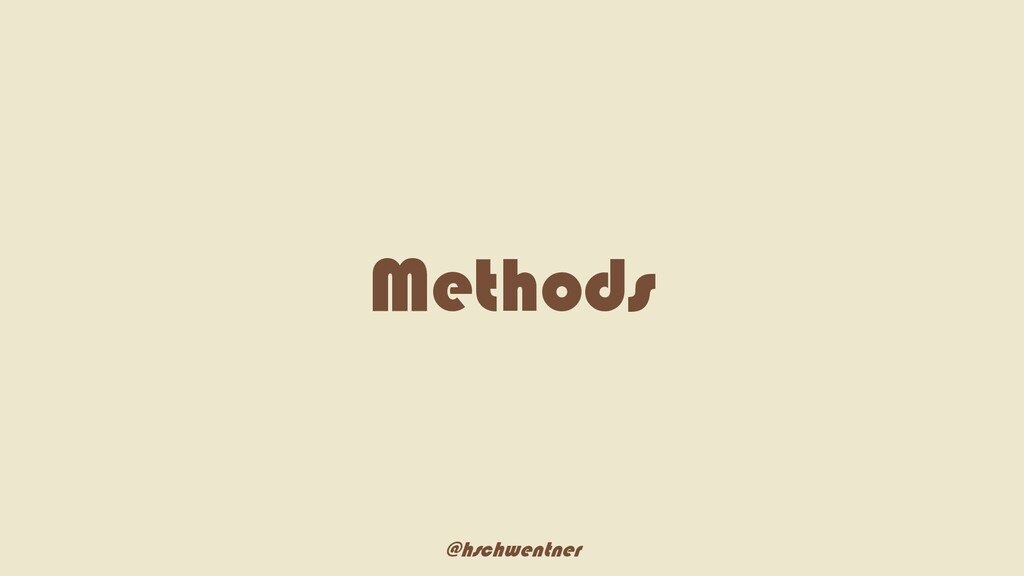 @hschwentner Methods