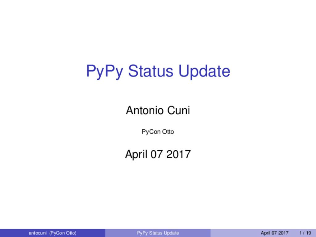 PyPy Status Update Antonio Cuni PyCon Otto Apri...