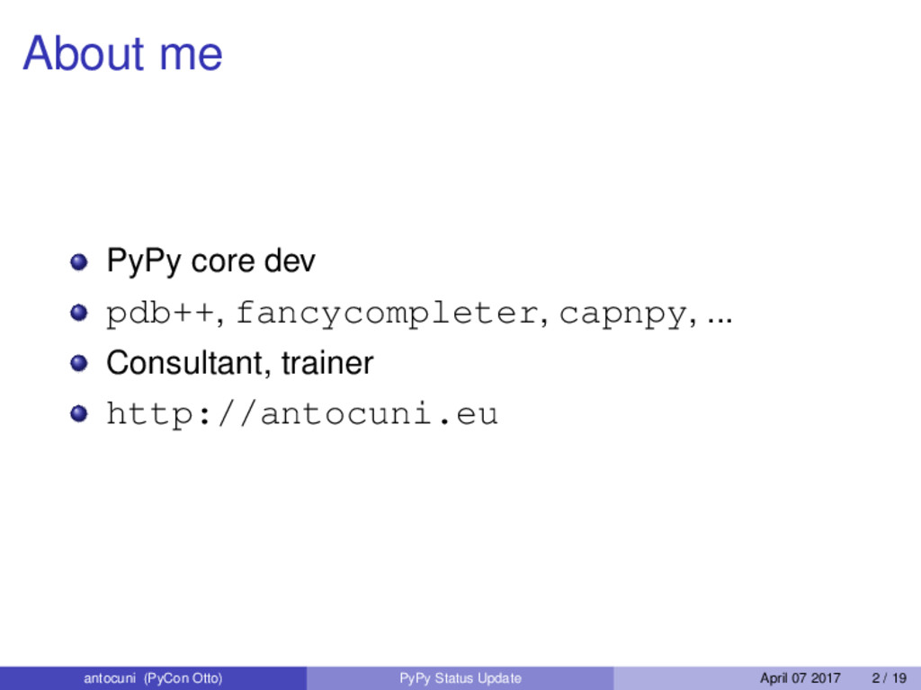 About me PyPy core dev pdb++, fancycompleter, c...