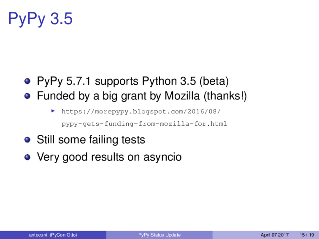 PyPy 3.5 PyPy 5.7.1 supports Python 3.5 (beta) ...