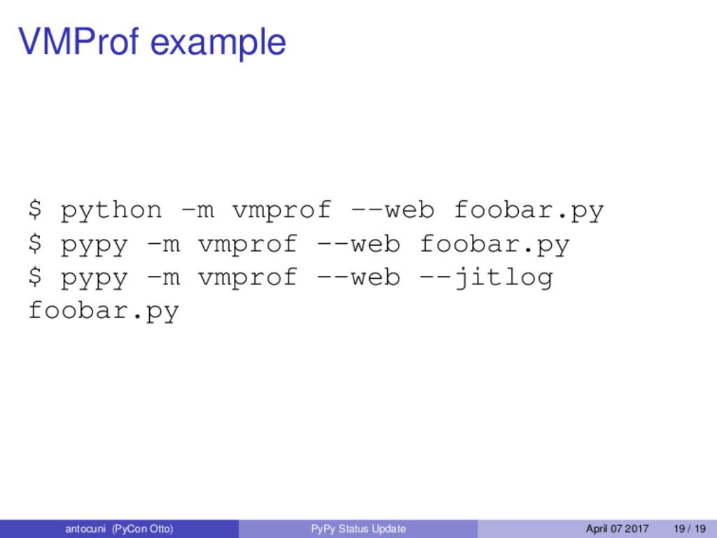 VMProf example $ python -m vmprof --web foobar....