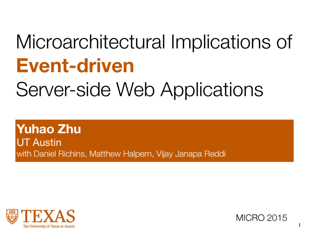 1 MICRO 2015 Microarchitectural Implications of...