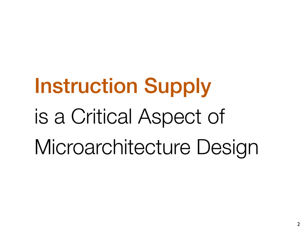 2 Instruction Supply is a Critical Aspect of Mi...