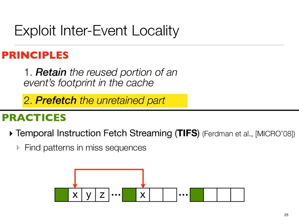 Exploit Inter-Event Locality 2. Prefetch the un...