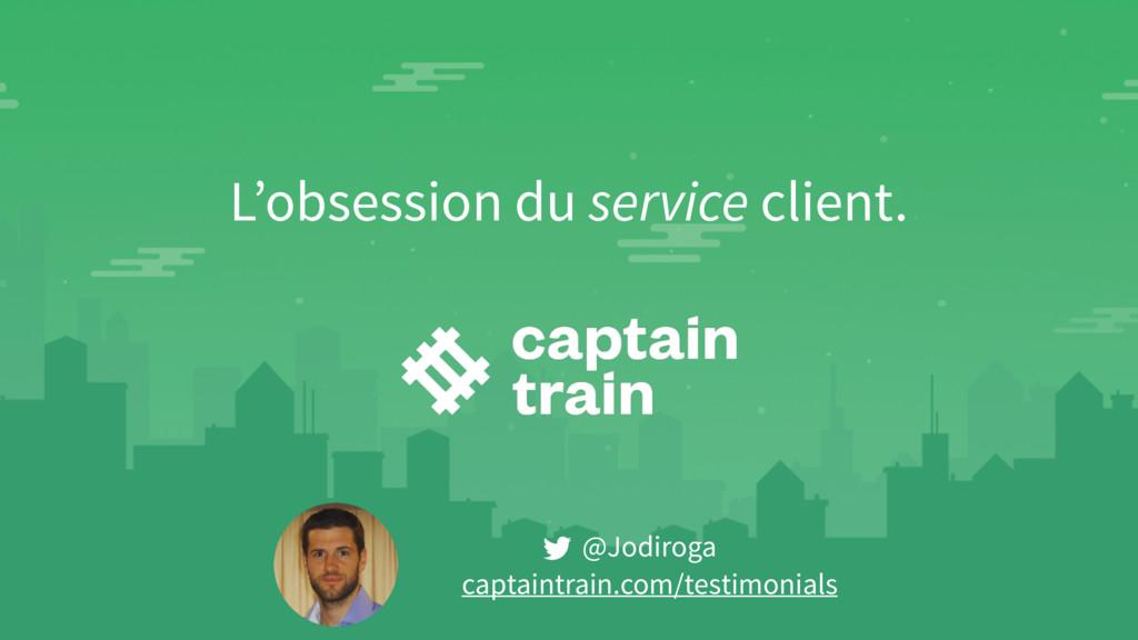 @Jodiroga captaintrain.com/testimonials L'obses...