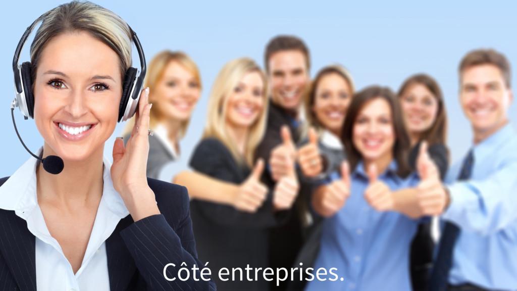 Côté entreprises.