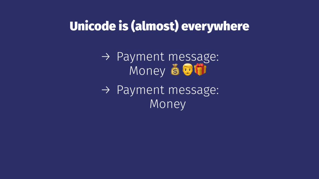 Unicode is (almost) everywhere → Payment messag...