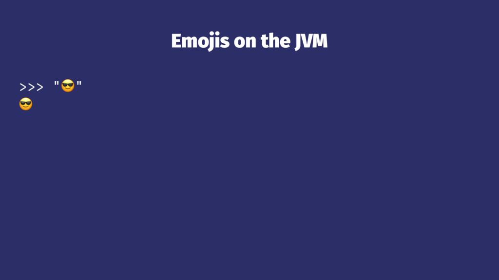 "Emojis on the JVM >>> ""!"" !"