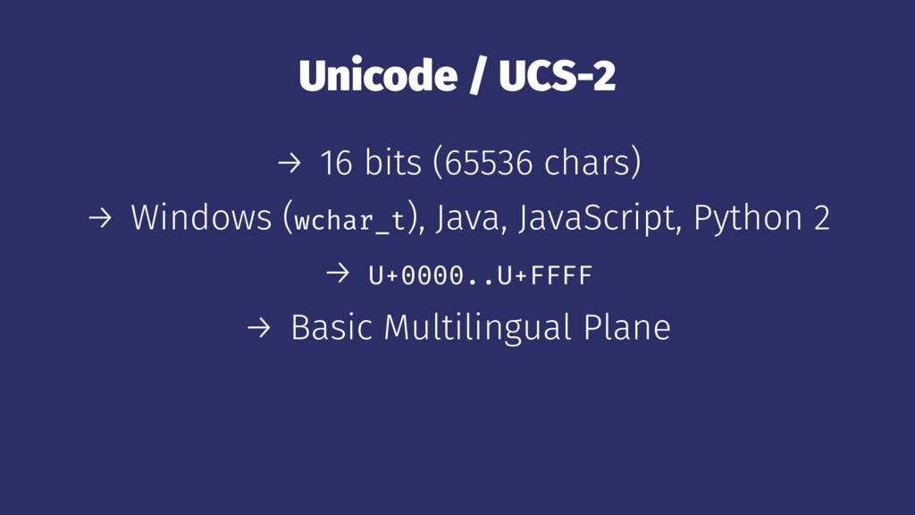 Unicode / UCS-2 → 16 bits (65536 chars) → Windo...