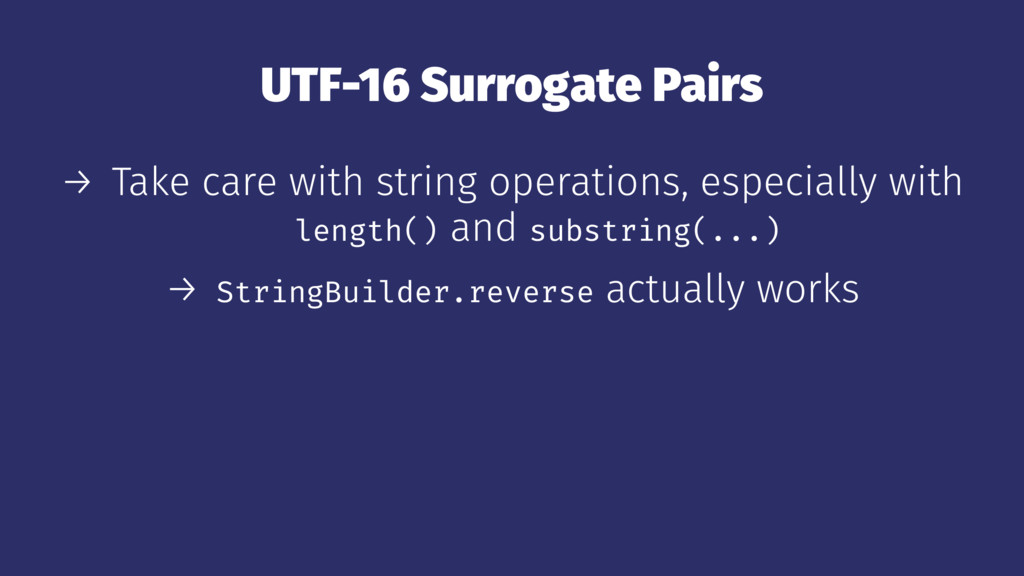 UTF-16 Surrogate Pairs → Take care with string ...