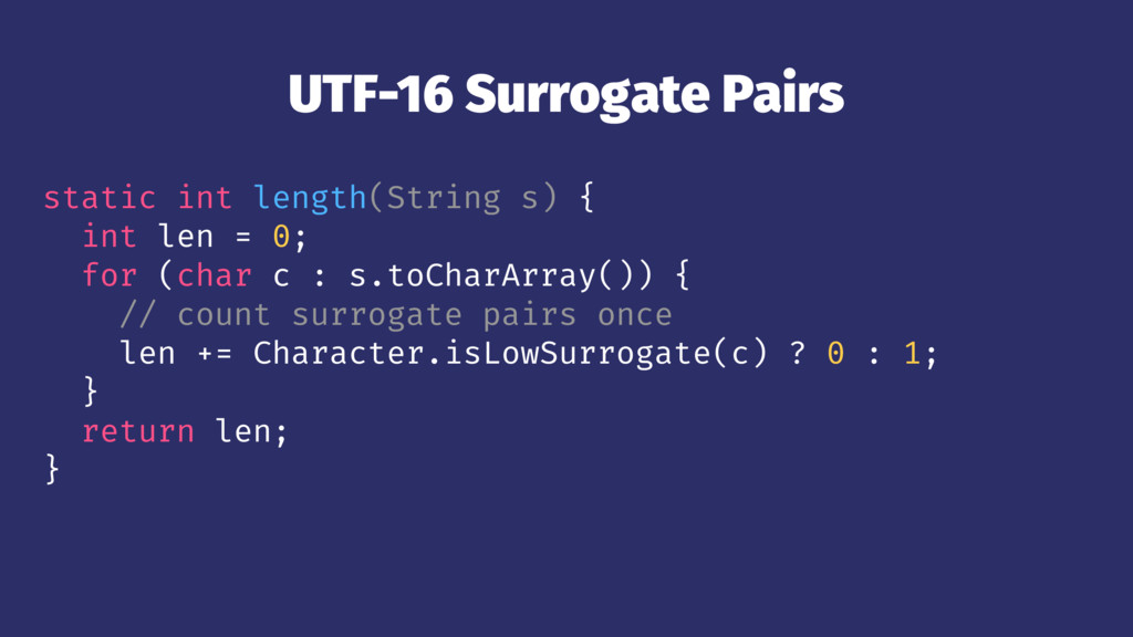 UTF-16 Surrogate Pairs static int length(String...