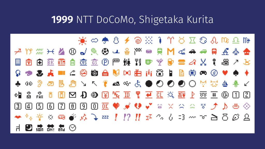 1999 NTT DoCoMo, Shigetaka Kurita