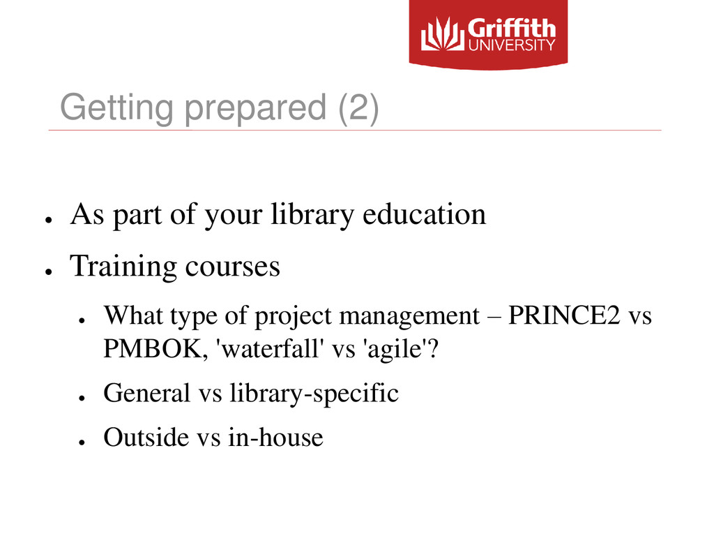 Getting prepared (2) ● As part of your library ...