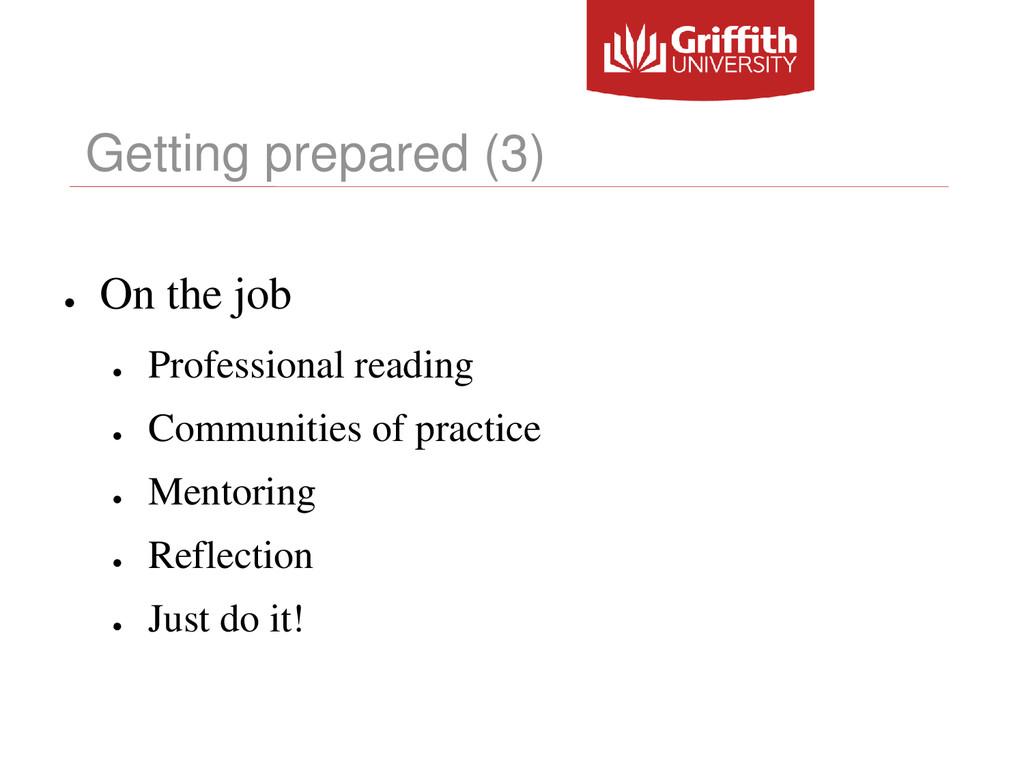 Getting prepared (3) ● On the job ● Professiona...