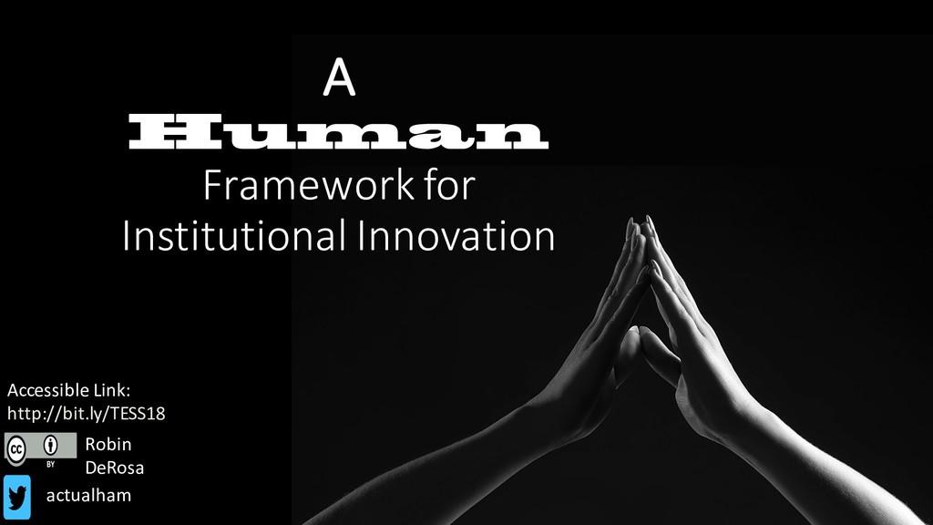 A Human Framework for Institutional Innovation ...