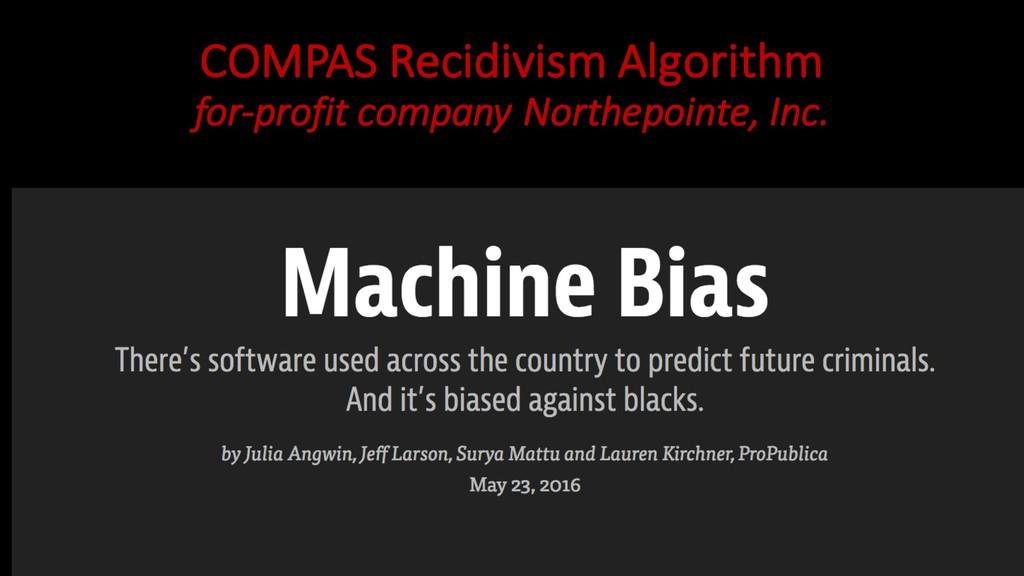 COMPAS Recidivism Algorithm for-profit company ...