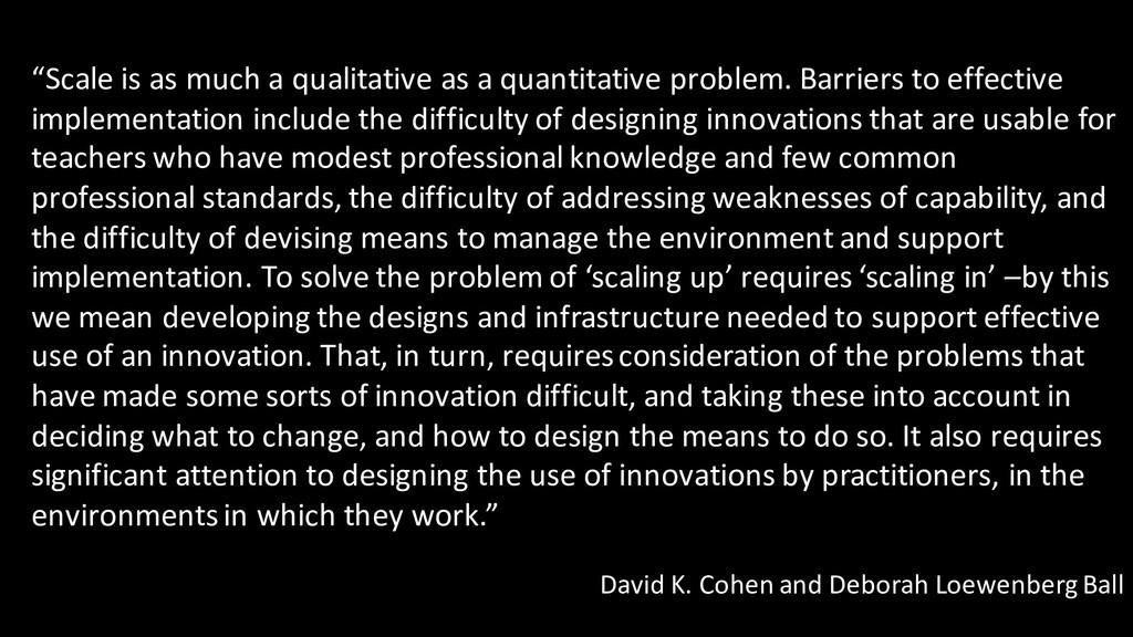 """""""Scale is as much a qualitative as a quantitati..."""