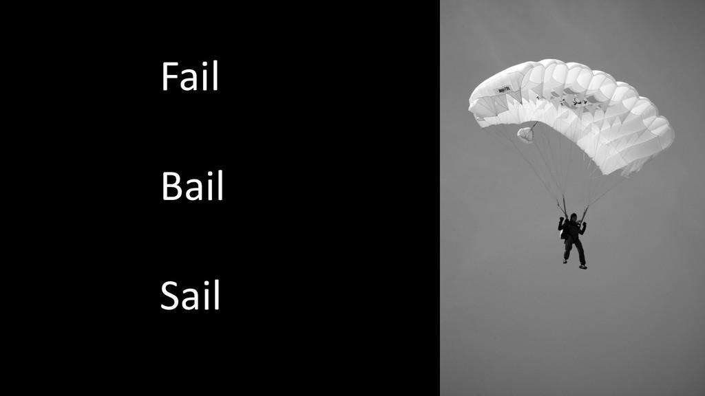 Fail Bail Sail