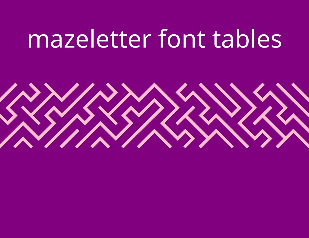 CACAcaca mazeletter font tables