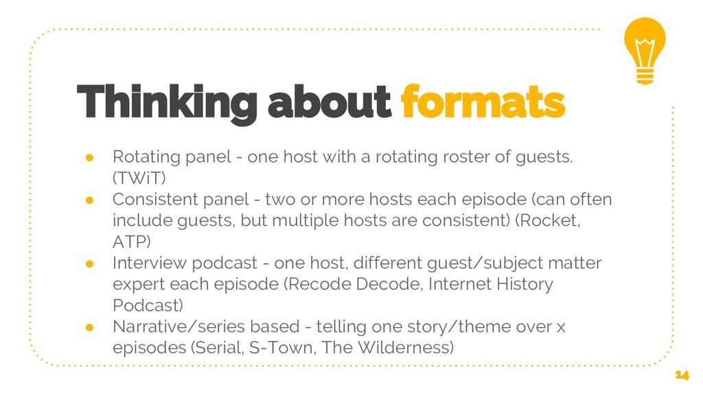 Thinking about formats ● Rotating panel - one h...