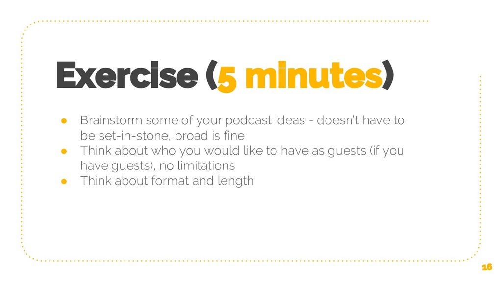 Exercise (5 minutes) ● Brainstorm some of your ...