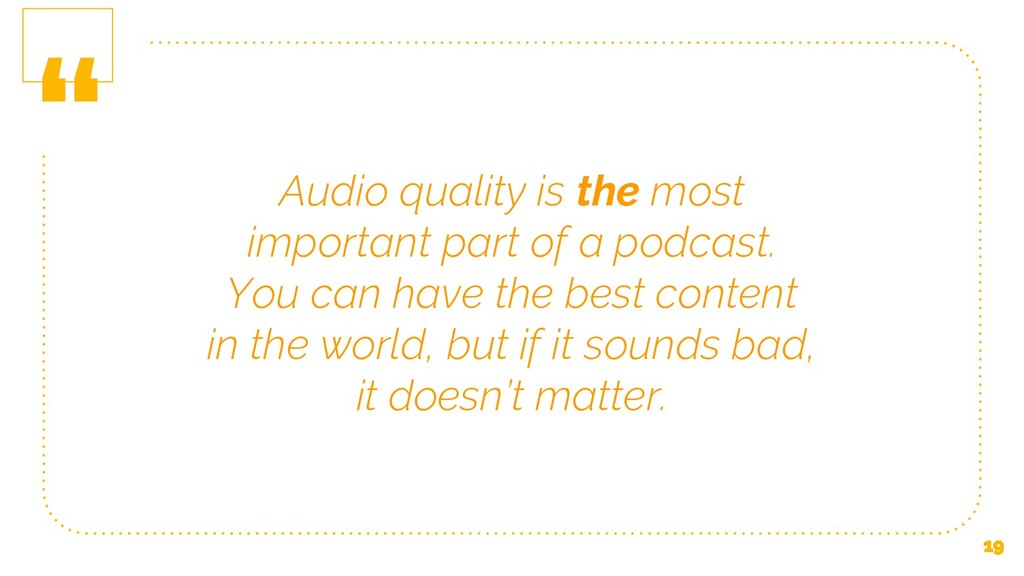 """"""" Audio quality is the most important part of a..."""