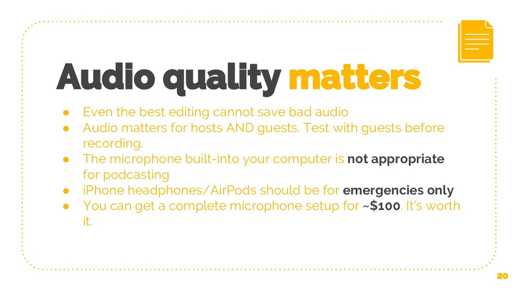 Audio quality matters ● Even the best editing c...
