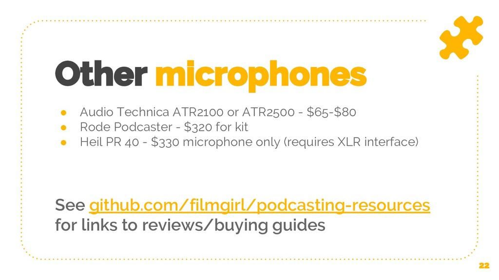● Audio Technica ATR2100 or ATR2500 - $65-$80 ●...